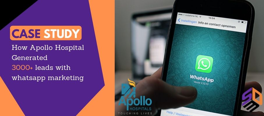 Apollo Hospital Generated 3000+ Leads With WhatsApp Marketing