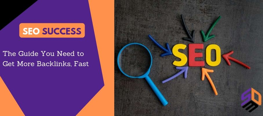 SEO Success: The Guide You Need to Get More Backlinks, Fast 1 SEO Dubai