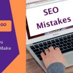 The Link Building No-Go Zone: 7 SEO Mistakes You Cannot Afford To Make